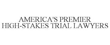 AMERICA'S PREMIER HIGH-STAKES TRIAL LAWYERS