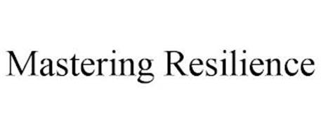 MASTERING RESILIENCE