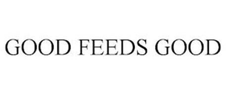 GOOD FEEDS GOOD