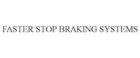 FASTER STOP BRAKING SYSTEMS