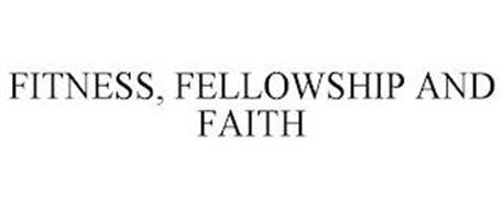 FITNESS, FELLOWSHIP AND FAITH