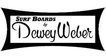 SURF BOARDS BY DEWEY WEBER