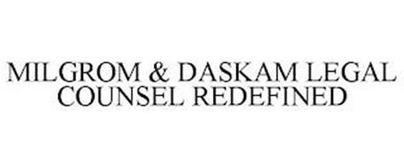 MILGROM & DASKAM LEGAL COUNSEL REDEFINED