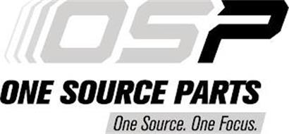 OSP ONE SOURCE PARTS ONE SOURCE. ONE FOCUS.