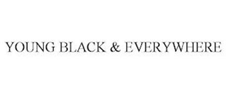 YOUNG BLACK & EVERYWHERE
