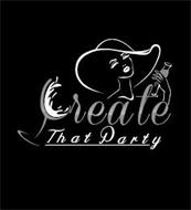 CREATE THAT PARTY