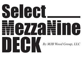 SELECT MEZZANINE DECK BY MJB WOOD GROUP, LLC
