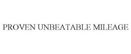 PROVEN UNBEATABLE MILEAGE