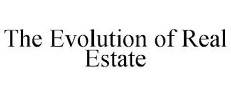 THE EVOLUTION OF REAL ESTATE