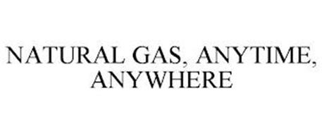 NATURAL GAS, ANYTIME, ANYWHERE