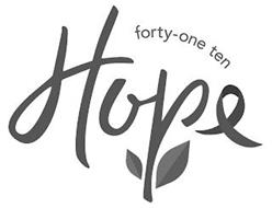 FORTY-ONE TEN HOPE
