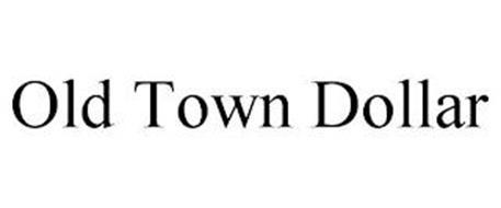 OLD TOWN DOLLAR