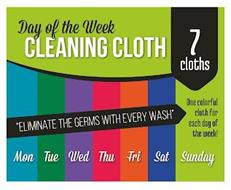 DAY OF THE WEEK CLEANING CLOTH 7 CLOTHSONE COLORFUL CLOTH FOR EACH DAY OF THE WEEK! MON TUE WED THU FRI SAT SUNDAY