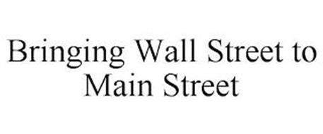 BRINGING WALL STREET TO MAIN STREET