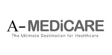 A-MEDICARE THE ULTIMATE DESTINATION FORHEALTHCARE