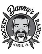 DANNY'S ROCKET RANCH IGNACIO, CO.