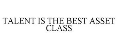 TALENT IS THE BEST ASSET CLASS