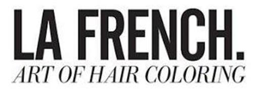 LA FRENCH. ART OF HAIR COLORING