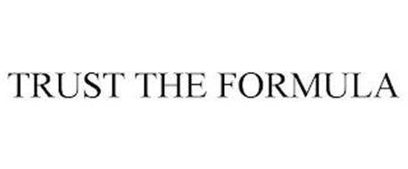 TRUST THE FORMULA