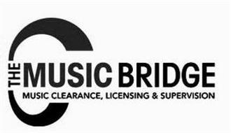 THE MUSIC BRIDGE MUSIC CLEARANCE, LICENSING & SUPERVISION