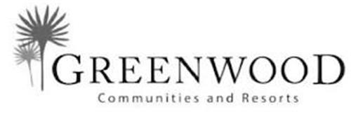 GREENWOOD COMMUNITIES AND RESORTS