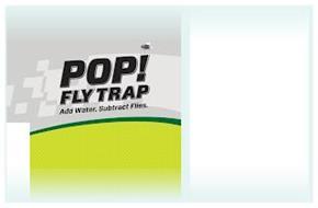 POP! FLY TRAP ADD WATER. SUBTRACT FLIES.