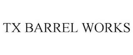 TX BARREL WORKS
