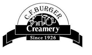 C.F. BURGER CREAMERY SINCE 1926