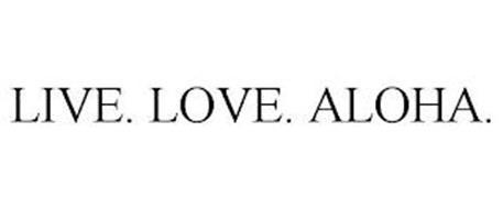 LIVE. LOVE. ALOHA.