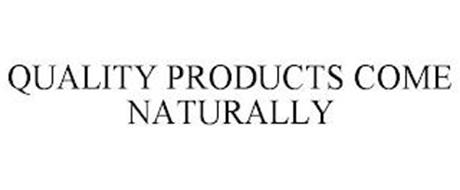 QUALITY PRODUCTS COME NATURALLY