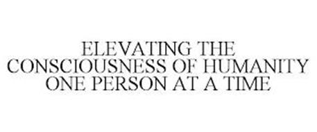 ELEVATING THE CONSCIOUSNESS OF HUMANITY ONE PERSON AT A TIME