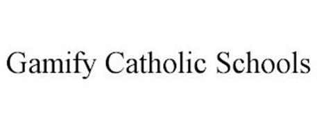 GAMIFY CATHOLIC SCHOOLS