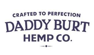 CRAFTED TO PERFECTION DADDY BURT HEMP CO.