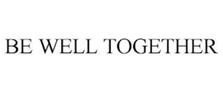 BE WELL TOGETHER