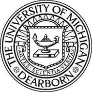THE UNIVERSITY OF MICHIGAN DEARBORN ARTES SCIENTIA VERITAS