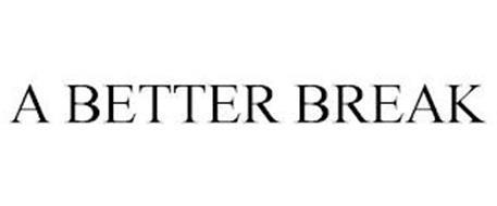 A BETTER BREAK