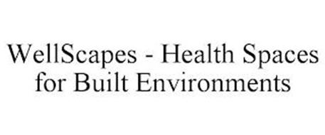 WELLSCAPES - HEALTH SPACES FOR BUILT ENVIRONMENTS