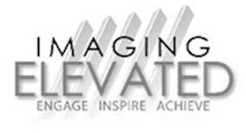 IMAGING ELEVATED ENGAGE INSPIRE ACHIEVE