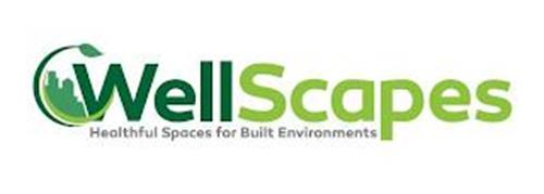 WELLSCAPES HEALTHFUL SPACES FOR BUILT ENVIRONMENTS