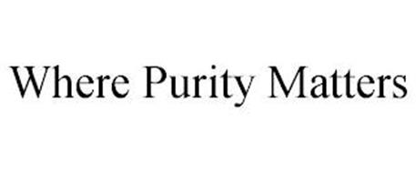 WHERE PURITY MATTERS