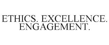 ETHICS. EXCELLENCE. ENGAGEMENT.