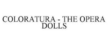 COLORATURA - THE OPERA DOLLS