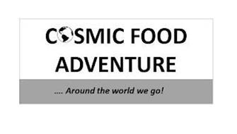 COSMIC FOOD ADVENTURE... AROUND THE WORLD WE GO!