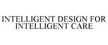 INTELLIGENT DESIGN FOR INTELLIGENT CARE