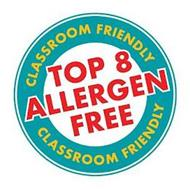 CLASSROOM FRIENDLY TOP 8 ALLERGEN FREE