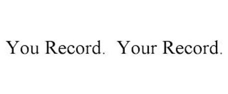 YOU RECORD. YOUR RECORD.