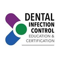 DENTAL INFECTION CONTROL EDUCATION & CERTIFICATION