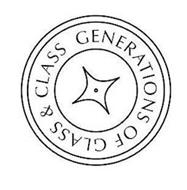 GENERATIONS OF GLASS & CLASS