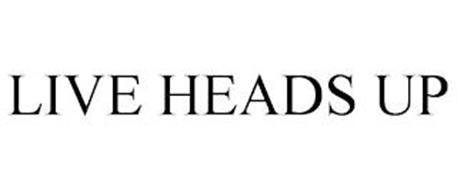 LIVE HEADS UP