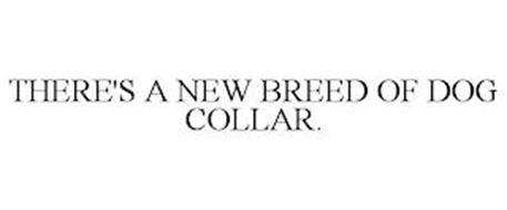 THERE'S A NEW BREED OF DOG COLLAR.